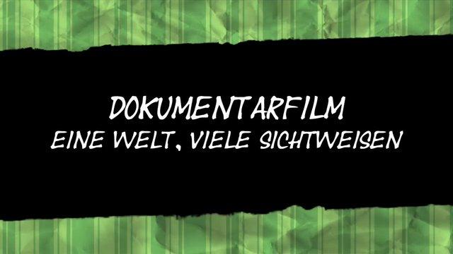 Dokumentarfilm - Eine Welt, viele Sichtweisen