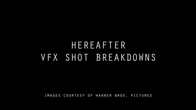 HEREAFTER Featurette:  Visual Effects Shot Breakdowns Reel