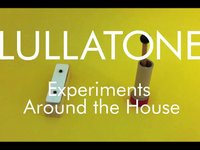 Lullatone - Experiments Around the House