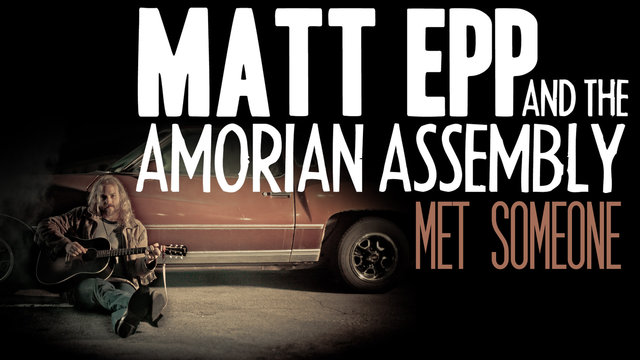 Met Someone - MATT EPP official video