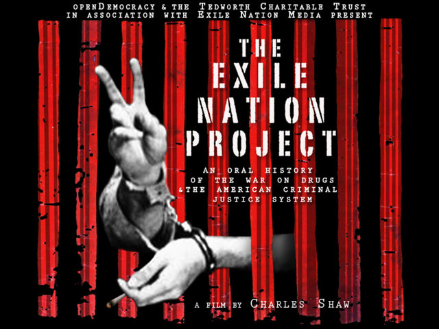 The Exile Nation Project: An Oral History of the War on Drugs [HD]