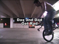 Dax and Dad Get Rad