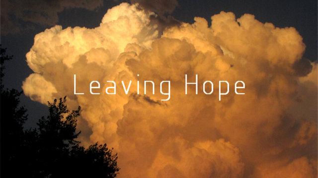 Hope On >> Leaving Hope on Vimeo