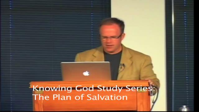 Knowing God Study Series-Lesson 6: The Plan of Salvation