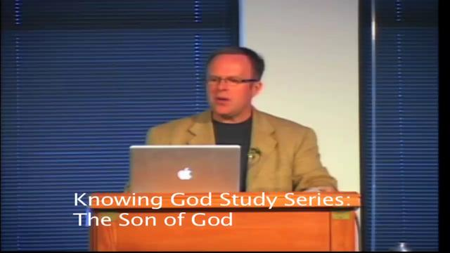 Knowing God Study Series-Lesson 2: The Son of God