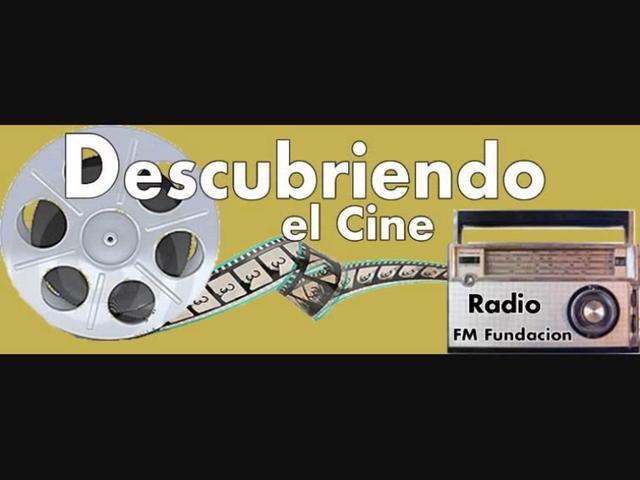 Descubriendo el Cine Radio Programa 1 FM 104.1 (7-5-09)