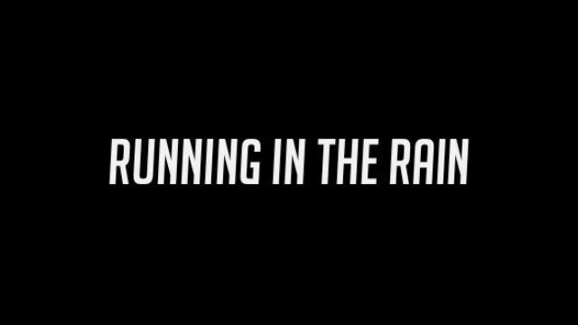 Running in the Rain on Vimeo