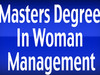 """Masters Degree In Woman Management"""
