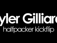 Tyler Gilliard: halfpacker kickflip