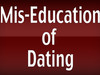 """Miss Education of Dating"""