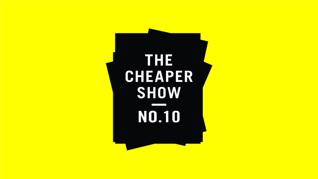 Video | The Cheaper Show No. 10