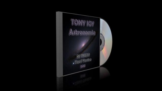 TONY IGY - Astronomia (DJ TURBO Hard ReMIX)