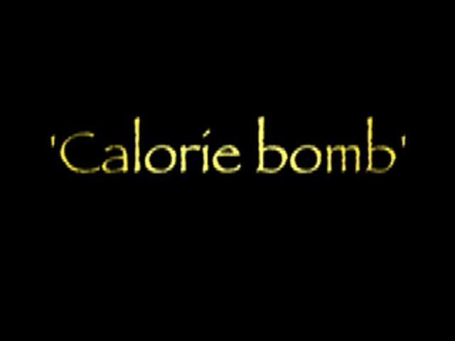 Calorie bomb (chocolat...