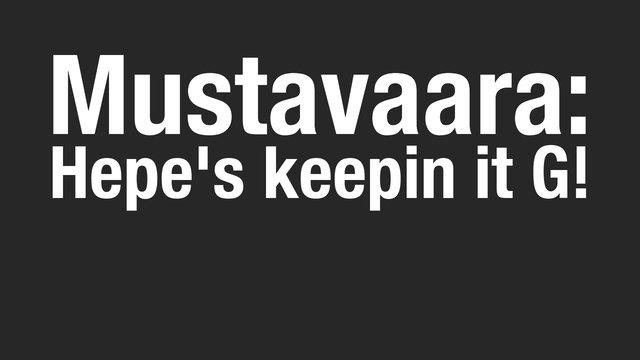 Mustavaara: Hepe's keepin' it G! (Henri Laakkonen)
