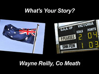 The Irish in Australia, 'What's Your Story' - Wayne Reilly, Co Meath