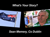The Irish in Australia, 'What's Your Story' - Sean Memery, Co Dublin