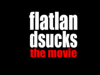 Flatland Sucks: the movie. (nsfw)