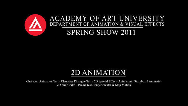 Spring Show 2011 - School of Animation & VFX - 2D Animation