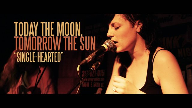 "Today the Moon, Tomorrow the Sun - ""Single-Hearted"""