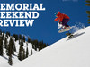 Memorial Day Weekend Skiing &amp; Riding