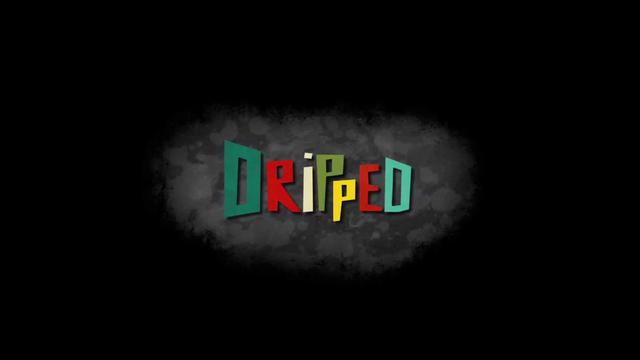 Dripped