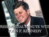 John F. Kennedy - Presidential Minute