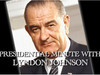 Lyndon Johnson - Presidential Minute