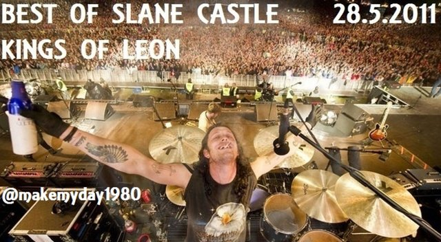 Kings of Leon | Best of Slane Castle (28 May 11) | Fan Video Compilation