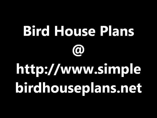 Bird House Plans - Dave's Wood Working Site