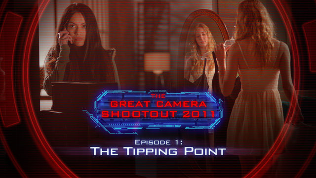 """The Great Camera Shootout 2011: Episode 1 ~ """"The Tipping Point"""""""