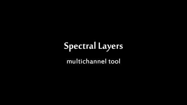 Spectral Layers - Tutorial 3 : Multichannel Tool