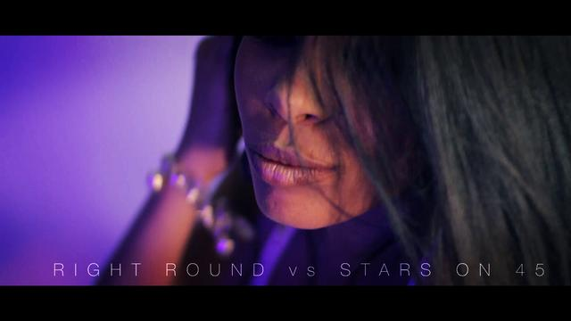 Right Round VS Stars On 45.