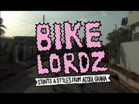 Bikelordz : Stunts and Styles from Accra, Ghana (2011 Trailer)