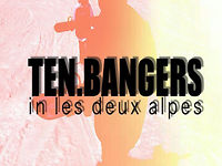10 bangers in les2alpes