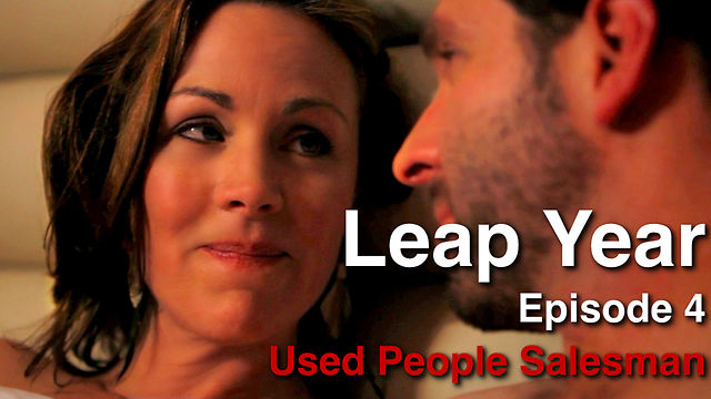 Leap Year ep.4: Used People Salesman