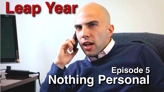 Leap Year ep. 5: Nothing Personal