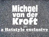 Michael van der Kroft: Flatstyle Exclusive Video