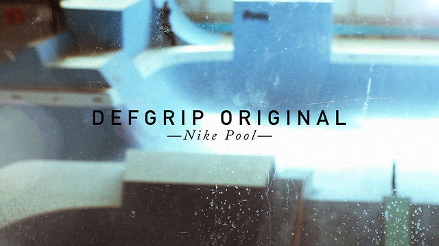 Video: Nike Pool &#8211; Defgrip Edit