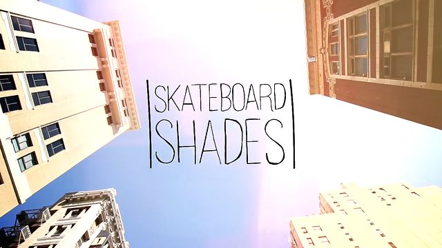 Video: Experiment No. 1 – Skateboard Shades by Shwood