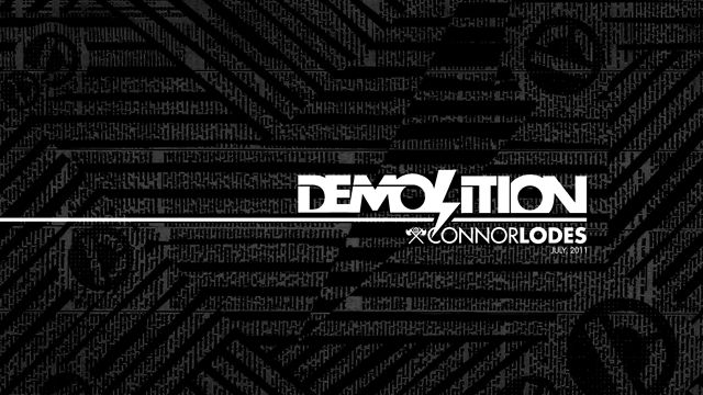 Demolition Parts: Connor Lodes July 2011 Edit