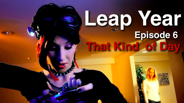 Leap Year ep. 6: That Kind of Day