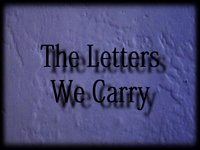 The Letters We Carry