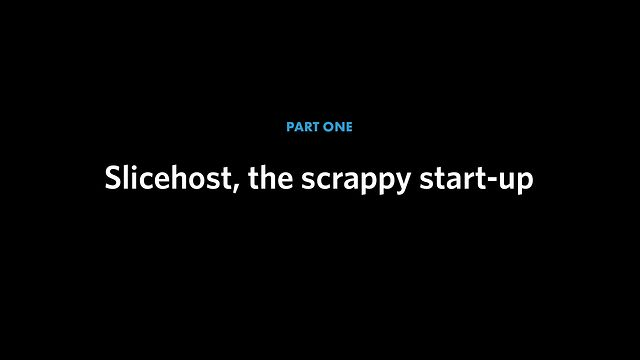 Slicehost part 1: The Scrappy Startup