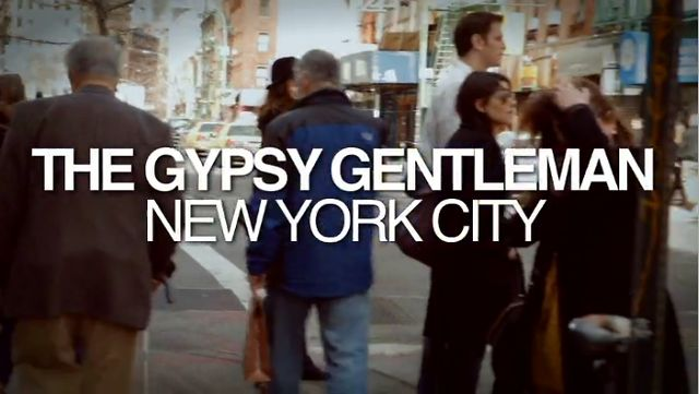 Video | The Gypsy Gentleman – Episode 01: New York City