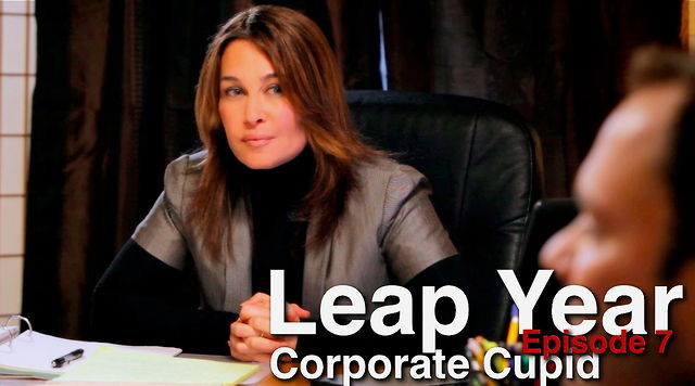 Leap Year ep.7: Corporate Cupid