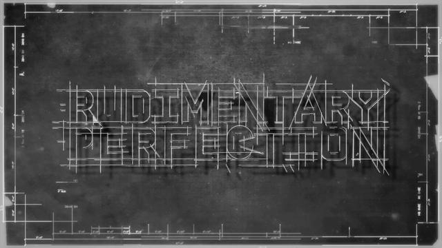 Video | Rudimentary Perfection