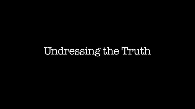 Undressing the Truth