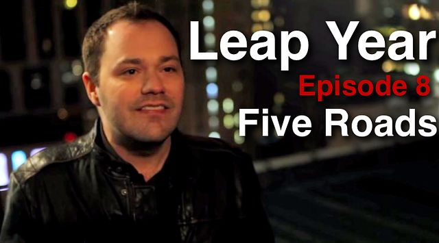 Leap Year ep. 8: Five Roads