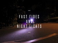 Fast Rides And Night Lights