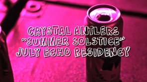 "Dirty Laundry: Crystal Antlers ""Summer Solstice"" (Live at The Echo)"